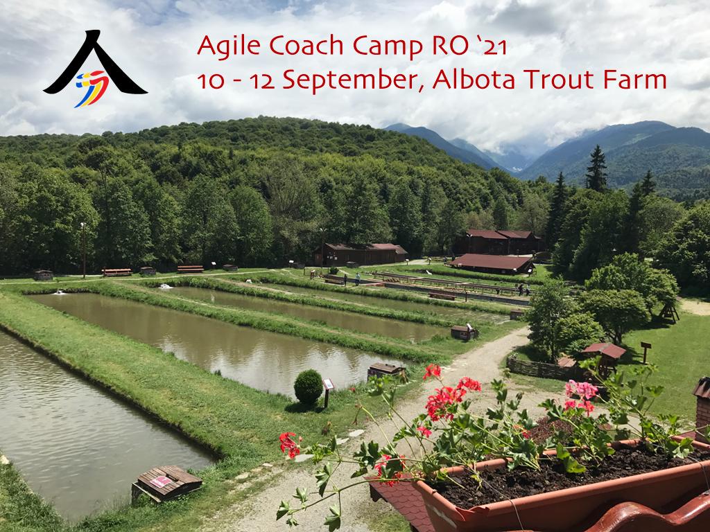 Agile Coach Camp Romania 2021 Edition at Albota Trout Farm